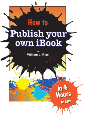 How to Publish Your Own iBook - William L. Rice book