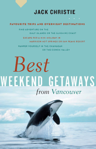 Best Weekend Getaways from Vancouver - Jack Christie