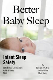 Better Baby Sleep: Infant Sleep Safety book