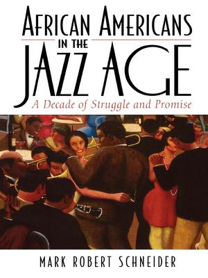 African Americans in the Jazz Age - Mark R. Schneider book