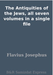 The Antiquities of the Jews, all seven volumes in a single file