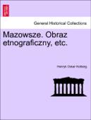 Mazowsze. Obraz etnograficzny, etc. Tom V.