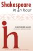 Christopher Baker - Shakespeare in an Hour  artwork