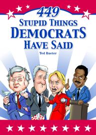449 Stupid Things Democrats Have Said