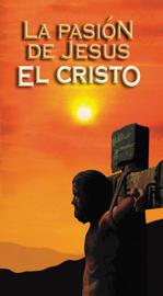 La Pasión de Jesús, el Cristo