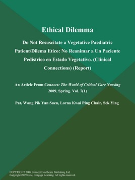 ‎Ethical Dilemma: Do Not Resuscitate a Vegetative Paediatric Patient/Dilema  Etico: No Reanimar a Un Paciente Pedistrico en Estado Vegetativo