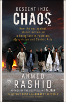 Ahmed Rashid - Descent into Chaos artwork