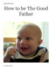 James Richard Wilson - How to be The Good Father artwork