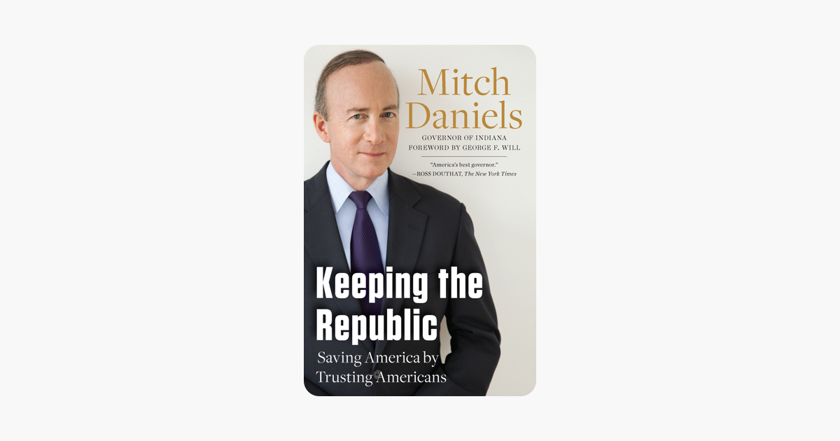 Keeping the Republic - Mitch Daniels