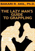 The Lazy Man's Guide to Grappling - (Brazilian jiu-jitsu, BJJ, Wrestling, etc.)