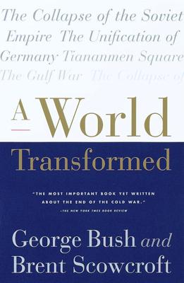 A World Transformed - George H. W. Bush & Brent Scowcroft book