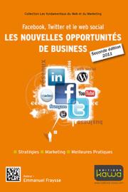 Facebook, Twitter et le Web Social : les Nouvelles Opportunités de Business