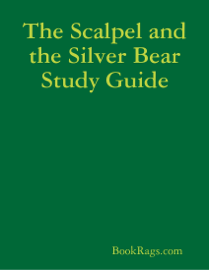 The Scalpel and the Silver Bear Study Guide