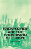 A. H. M. Jones - Constantine and the Conversion of Europe bild