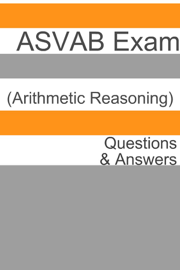 100 ASVAB Exam (Arithmetic Reasoning) Questions & Answers book