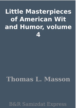 Masterpieces Of American Wit And Humor (Volume 4)