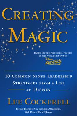 Creating Magic - Lee Cockerell book