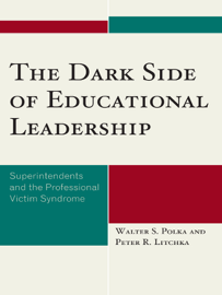 The Dark Side Of Educational Leadership