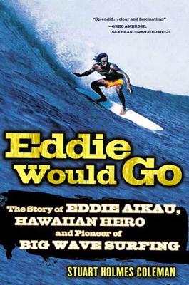Eddie Would Go - Stuart Holmes Coleman book