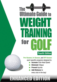 The Ultimate Guide to Weight Training for Golf (Enhanced Edition) book