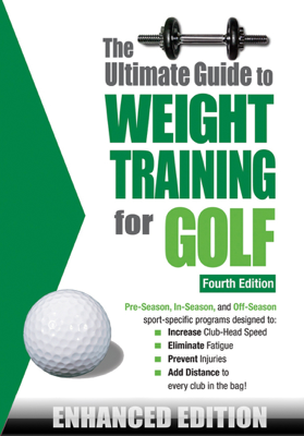 The Ultimate Guide to Weight Training for Golf (Enhanced Edition) - Robert G. Price book
