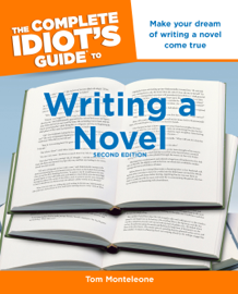 The Complete Idiot's Guide to Writing a Novel, 2nd Edition book