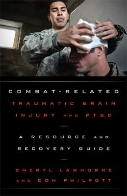 Combat-Related Traumatic Brain Injury and PTSD - Cheryl Lawhorne-Scott & Don Philpott book