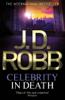 J. D. Robb - Celebrity In Death artwork