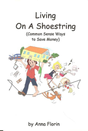 Living On A Shoestring (Common Sense Ways to Save Money) book
