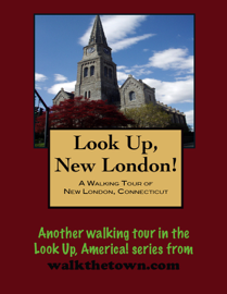 A Walking Tour of New London, Connecticut