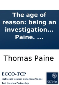 The Age Of Reason Being An Investigation True And Fabulous Theology By Thomas Paine