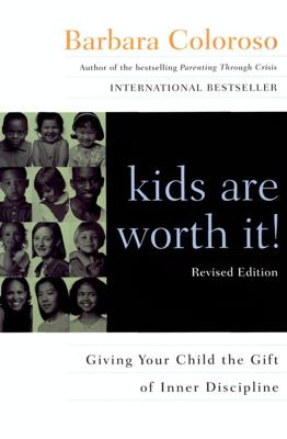 kids are worth it! Revised Edition - Barbara Coloroso book