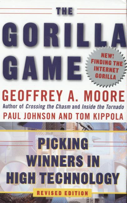 The Gorilla Game, Revised Edition - Geoffrey A. Moore book