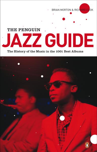 The Penguin Jazz Guide di Brian Morton & Richard Cook