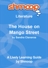 The House on Mango Street: Shmoop Learning Guide book