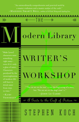 The Modern Library Writer's Workshop - Stephen Koch book