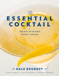 The Essential Cocktail by Dale DeGroff Book Cover