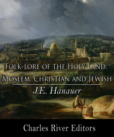 Folk-Lore of the Holy Land: Moslem, Christian, and Jewish book