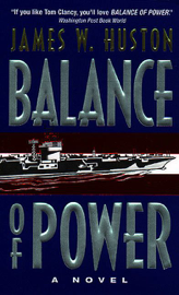 Balance of Power - James W Huston book summary