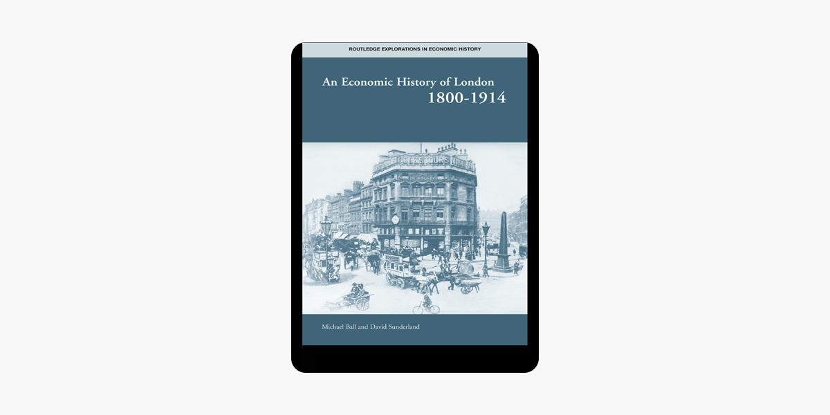 An Economic History of London 1800-1914 (Routledge Explorations in Economic History)
