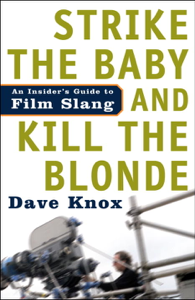 Strike the Baby and Kill the Blonde - Dave Knox