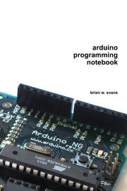 Arduino Programming Notebook book