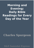 Morning and Evening: Daily Bible Readings for Every Day of the Year