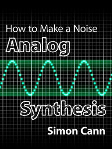 How to Make a Noise: Analog Synthesis Libro Cover
