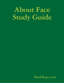 About Face Study Guide