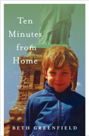 Ten Minutes from Home - Beth Greenfield book summary