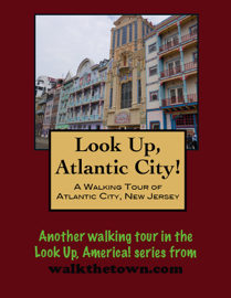 A Walking Tour of Atlantic City, New Jersey