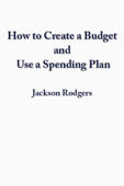 How to Create a Budget and use a Spending Plan