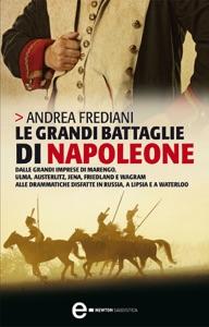 Le grandi battaglie di Napoleone Book Cover