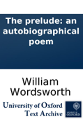 The prelude: an autobiographical poem